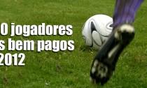 20_jogadores_mais_bem_pagos_2012